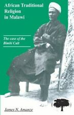 African Traditional Religion in Malawi : The Case of the Bimbi Cult by James...