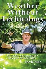 Weather Without Technology: Accurate, Nature Based, Weather Forecasting by..