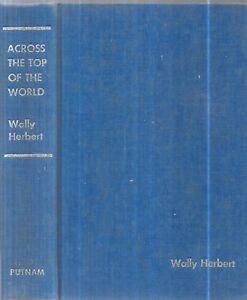 Across the Top of the World. by Wally Herbert. N.Y. (1971) . illustrated. 1st.ed