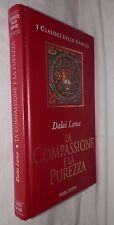 LA COMPASSIONE E LA PUREZZA Conversazioni con Jean Claude Carriere Dalai Lama di