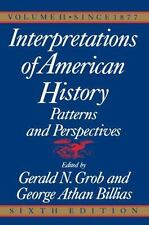 Interpretations of American History, 6th Ed, Vol. 2: Since 1877: By Grob, Ger...