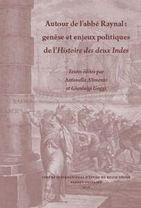 Autour de l'abbé Raynal: genèse & enjeux politiques de l'Histoire des deux Indes