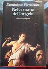 Nella mano dell'angelo, Fernandez Dominique, Bompiani, 1983, 1a ed. ita.
