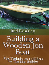 Building A Wooden Jon Boat - Illustrated Boat Building Boating Boat Construction