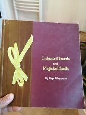 Enchanted secrets and magickal spells, Skye Alexander,  softback used good cond.