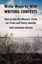 Write Ways to WIN WRITING CONTESTS: How To Join the Winners' Circle for Prose an