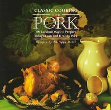 Classic Cooking With Pork: 100 Luscious Ways to Pr