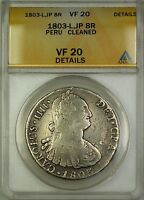 1803-L JP Peru 8R Reales Silver Coin ANACS VF-20 Details Cleaned