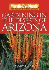 Gardening in the Deserts of Arizona : What to Do Each Month to Have a...