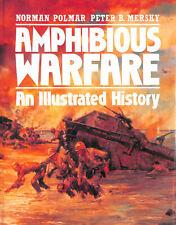 Amphibious Warfare: An Illustrated History by Polmar, Norman
