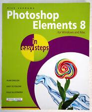 Photoshop Elements 8 for Windows & Mac Nick Vandome 2010 In Easy Steps UK PB