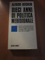 A. REICHLIN - DIECI ANNI DI POLITICA MERIODIONALE, RIUNITI, 1974 A9