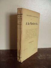 P.REBOUX&C.MULER A LA MANIERE DE... GRASSET 1925 PARIS IN 12 BROCHE /THEATRE BE