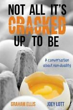 Not All It's Cracked Up To Be: A Conversation About Non-Duality