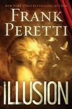 Illusion by Frank Peretti (2012, Hardcover) FIRST EDITION, NEW