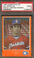 1980 Cal Ripken Jr POLICE Orange Border Charlotte O's PSA 2 Baltimore Orioles