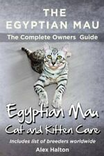 The Egyptian Mau the Complete Owners Guide Egyptian Mau Cats an... 9780957697874