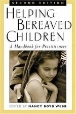 Helping Bereaved Children, Second Edition: A Handbook for Practitioners