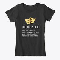 Theater Life Funny Broadway Musical Women's Premium Tee T-Shirt