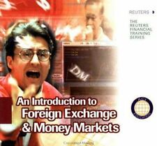An Introduction to Foreign Exchange & Money Markets (Reuters Financial Training)