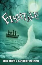 Fishtale by Hans Bauer and Catherine Masciola (2014, Paperback)
