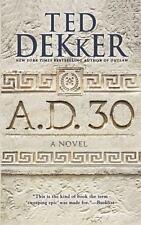 A.D. 30: A Novel, Dekker, Ted, Good Book