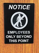 """""""Employees Only Beyond This Point - Notice"""" Sign, Black/White, 6""""x8"""""""