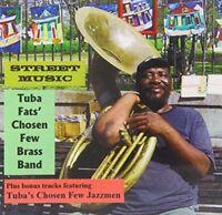 Tuba Fats Chosen Few Brass Band and Jazzmen - Street Music [CD]