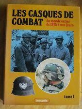 LES CASQUES DE COMBAT DU MONDE ENTIER T. 1 FRANCE USA ITALIE BELGIQUE SUISSE ...