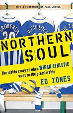 Wigan Athletic  Northern Soul: One Little Club's Big Adventure, Jones, Ed,