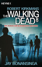 The Walking Dead 8 Jay Bonansinga|Robert Kirkman The Walking Dead-Romane|The Wal