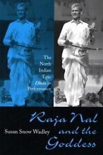 Raja Nal and the Goddess: The North Indian Epic Dhola in Performance by Susan S