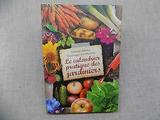 Le CALENDRIER PRATIQUE DES JARDINIERS Vincent Albouy V. Gauduchon - Jardinage