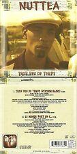 CD 2 TITRES - NUTTEA : TROP PEU DE TEMPS