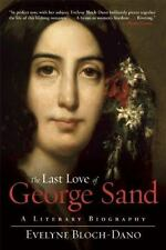The Last Love of George Sand: A Literary Biography, Bloch-Dano, Evelyne