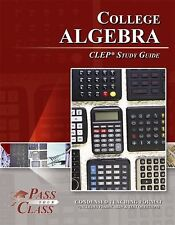 College Algebra CLEP Test Study Guide - PassYourClass by PassYourClass (2015, Pa