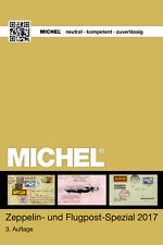 MICHEL-Zeppelin- und Flugpost-Spezial 2017 - 3.Aufl. - Frei Haus + ALBUM !!