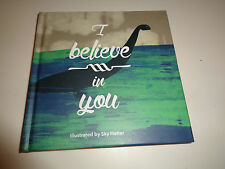 I Believe in You by Sky Hatter Hardcover Book (English)