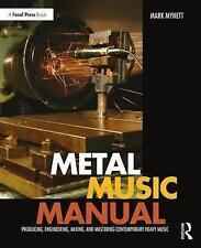 Metal Music Manual : Producing, Engineering, Mixing, and Mastering Contempora...