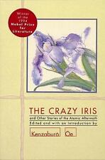 The Crazy Iris: And Other Stories of the Atomic Aftermath (Oe,-ExLibrary