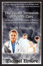 The Occult Invasion of Health Care : The Changing Face of Spirituality in...