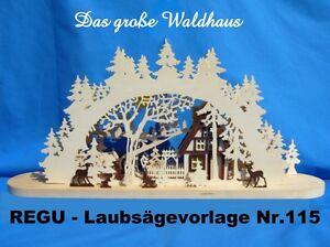 """+ REGU - Laubsägevorlage Nr.115 für Schwibbogen - Motiv """"Das große Waldhaus"""" -"""
