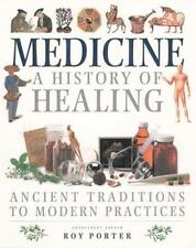 MEW - Medicine: A History of Healing : Ancient Traditions to Modern (Mint Cond)