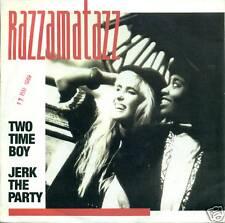 "RAZZAMATAZZ TWO TIME BOY JERK THE PARTY 7"" SINGLE S2794"