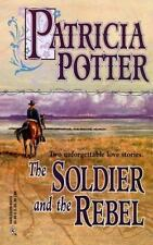 The Soldier and the Rebel : Between the Thunder; Miracle of the Heart by Patrici