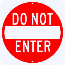 "DO NOT ENTER SIGN - REAL - 18"" x 18"" Engineer Grade Reflective Aluminum - LEGAL"