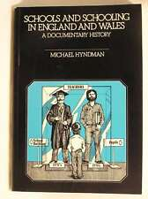 Schools and Schooling in England and Wales A Documentary History, Hyndman, Micha