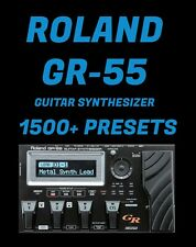 ✪ ROLAND GR-55 ✪ 1,500 CUSTOM PRESETS ✪ ARTISTS AMPS EFFECTS PATCHES TONES 1500+