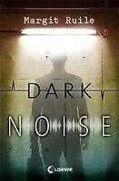 Dark Noise von Ruile, Margit | Buch | Zustand gut