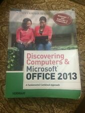 Discovering Computers and Microsoft Office 2013 : A Fundamental Combined...